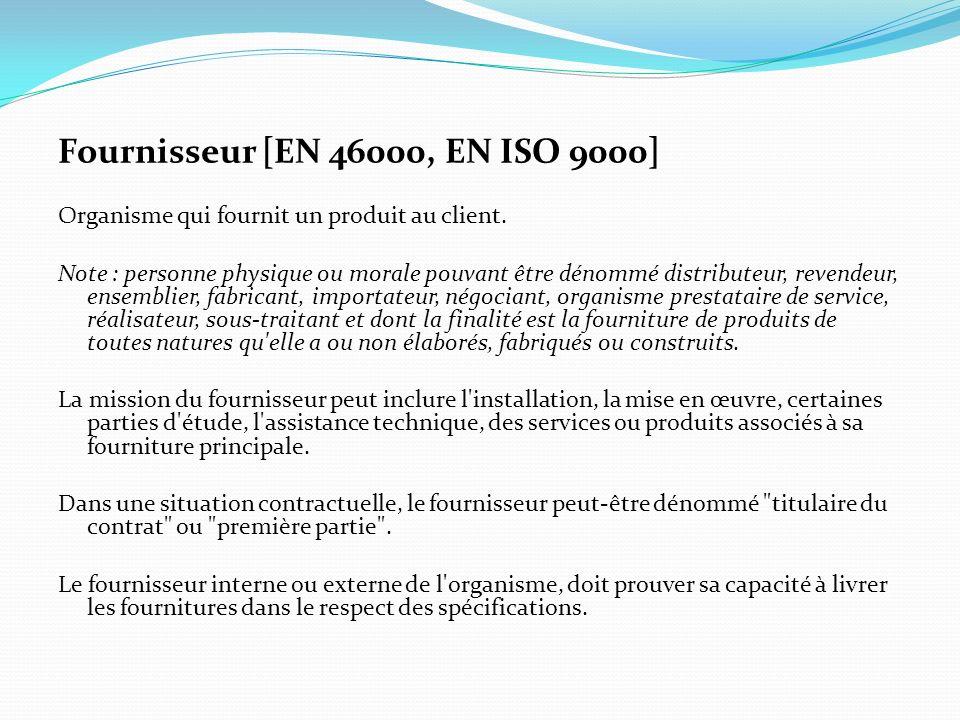 Fournisseur [EN 46000, EN ISO 9000]